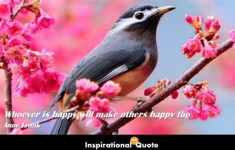 Anne Frank – Whoever is happy will make others happy too